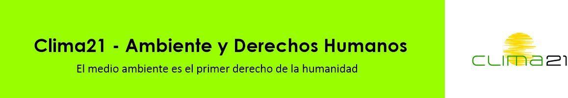 Clima21 - Ambiente y Derechos Humanos